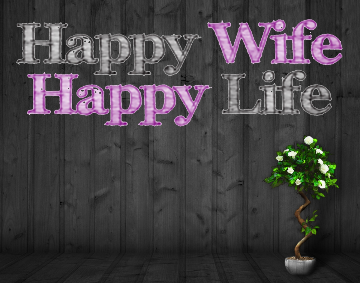 Or is it Happy Life, Happy Wife